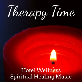 Therapy Time - Hotel Wellness Spiritual Healing Music for Yoga